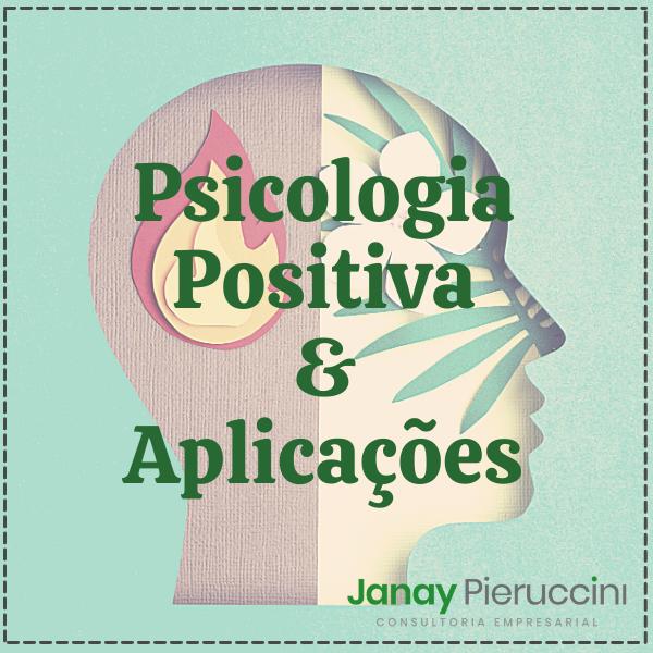 Psicologia Positiva & Aplicações